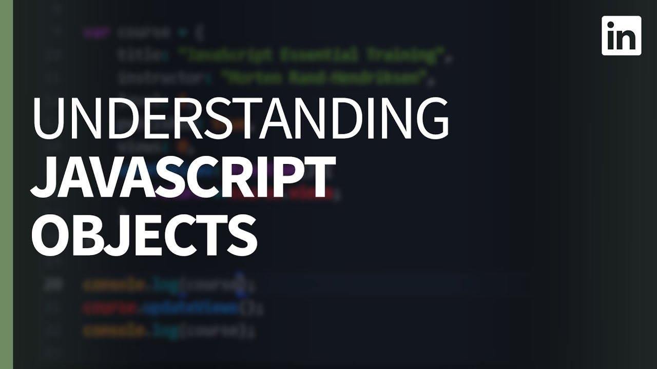 JavaScript Tutorial - Understanding OBJECTS