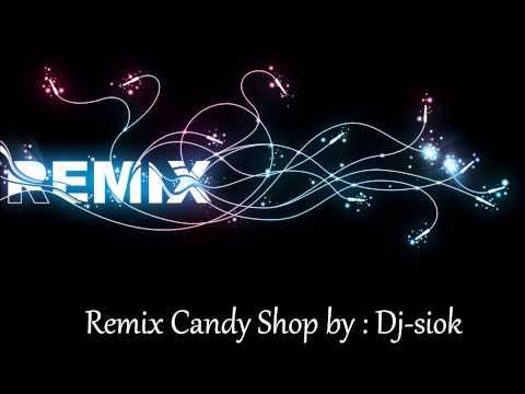 candy shop remix by dj siok