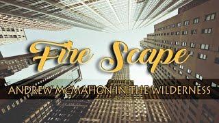 Fire Escape - Andrew Mcmahon in the Wilderness (Lyrics)