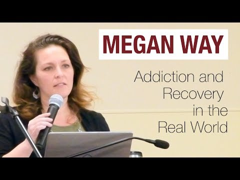 Megan Way: Addiction and Recovery in the Real World