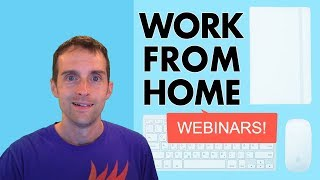 Work From Home Webinars for Business, Marketing, eLearning, Passive Income, and Teaching Online!