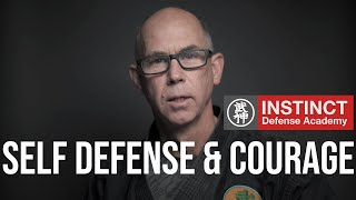 Self Defense and Courage