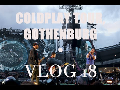 COLDPLAY TOUR, GOTHENBURG • VLOG 18