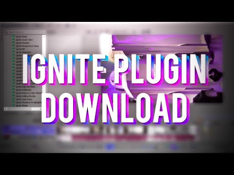 How To Get IGNITE PLUGIN For SONY VEGAS PRO || FREE