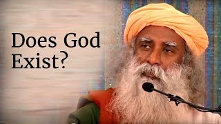 Does God Exist? - Sadhguru