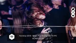Nonstop 2018 -  Nhạc Hay Không Bay Thì Phí - NONSTOP VN