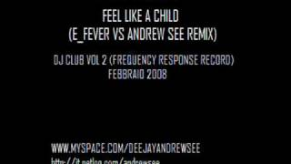 Nowak - Feel Like A Child (E Fever Vs Andrew See Remix)
