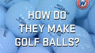 How Do They Make Golf Balls?