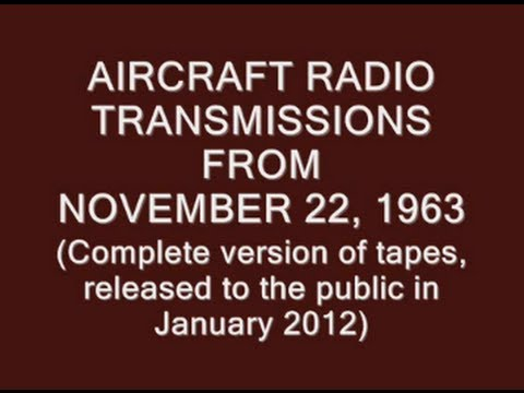 2+ HOURS OF AIRCRAFT RADIO TRANSMISSIONS FROM NOVEMBER 22, 1963