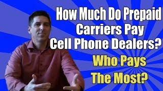 Opening a Cell Phone Store? How Much Do Prepaid Carriers Pay? Best Prepaid Carrier?