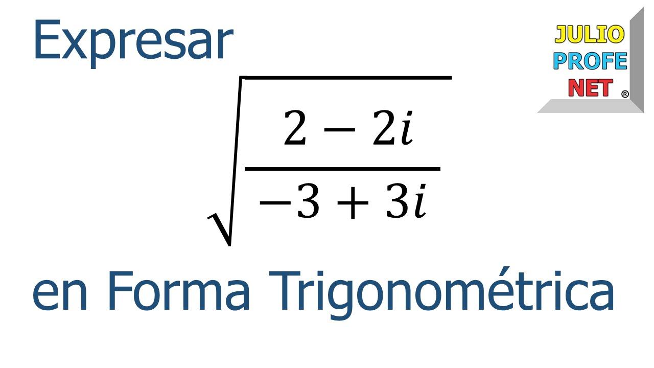 NÚMEROS COMPLEJOS EN FORMA TRIGONOMÉTRICA - Ejercicio 1
