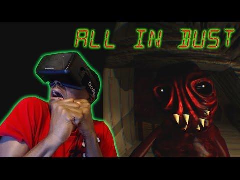 ALL IN DUST | Oculus Rift dk2 horror game