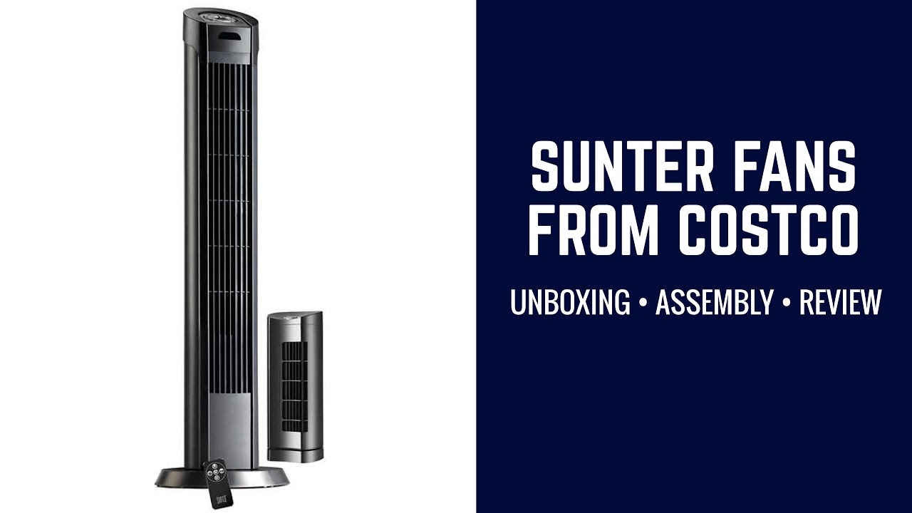 SUNTER fans from Costco - Unboxing Assembly Review