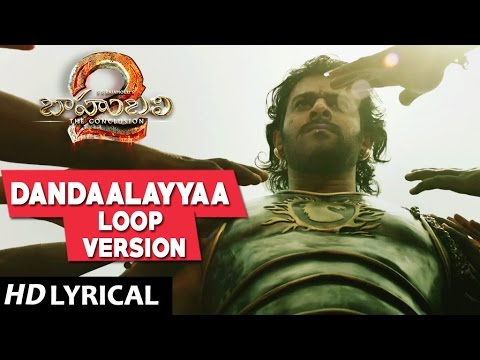 Dandalayya Full Song Loop With Lyrics - Baahubali 2 Telugu Songs | Prabhas, MM Keeravani