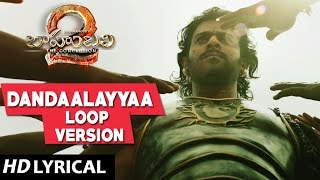 Dandalayya Full Song Loop With Lyrics - Baahubali 2 Songs Telugu | Prabhas, MM Keeravani