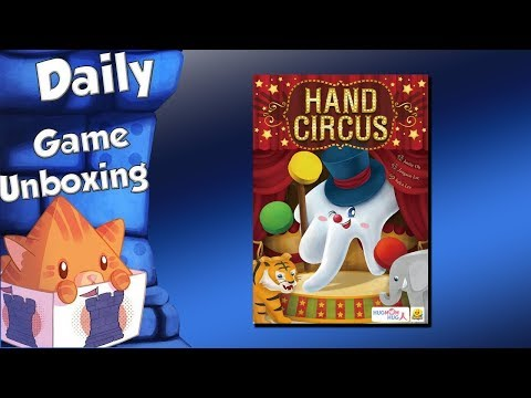 Daily Game Unboxing - Hand Circus