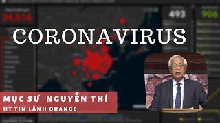 Cầu Nguyện cho Vũ Hán và nạn dịch Corona Virus. Mục sư Nguyễn Thỉ. HT Tin Lành Orange.