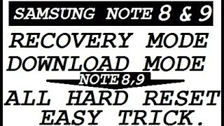 SAMSUNG /NOTE 8 /NOTE 9 /(DOWNLOAD MODE & RECOVERY MODE) CHANGE HARD RESET EASY TRICK.