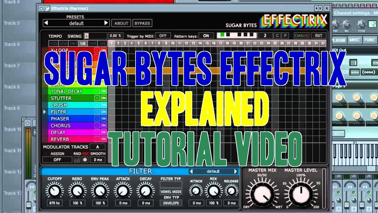 sugar bytes effectrix vst explained tutorial youtube. Black Bedroom Furniture Sets. Home Design Ideas