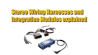 Wiring Harness / Module what do you need for your car stereo install