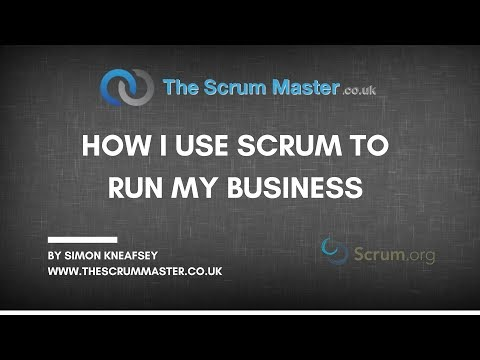 How I Use Scrum To Run My Business - TheScrumMaster.co.uk