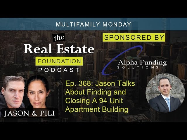 Ep. 368: Jason Talks about Finding and Closing A 94 Unit Apartment Building