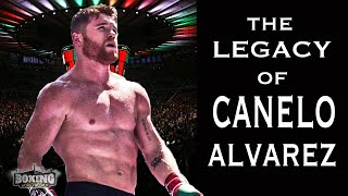 The Legacy of Canelo Alvarez | Highlights and Feature | BOXING WORLD WEEKLY
