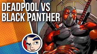 Deadpool Vs Black Panther - Full Story | Comicstorian