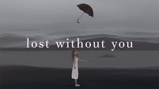Freya Ridings ~ Lost Without You (Lyrics) Video
