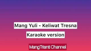 Gambar cover MANG YULI - KELIWAT TRESNA - Karaoke version