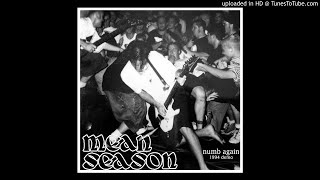 Mean Season - Numb Again [1994 demo version] unreleased