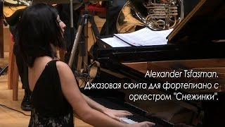 "Alexander Tsfasman. Jazz Suite for piano and orchestra ""Snowflakes""."
