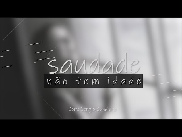 PROGRAMA SAUDADE NÃO TEM IDADE - 15/03/2021