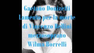 Donizetti Gaetano Lamento Per La Morte Di Vincenzo Bellini Mezzosoprano Wilma Borrelli