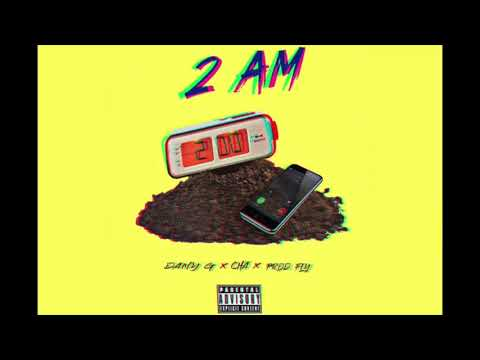 2 AM - Dany G Ft Cha Prod. By Fly