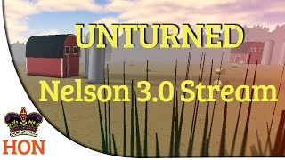 Unturned 3.0 Stream By Nelson Sexton 7/9/2014 Streaming Part 5