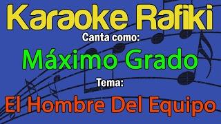 Máximo Grado - El Hombre Del Equipo Karaoke Demo