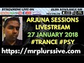 LIVESTREAM : Arjuna Sessions 21 (27 JANUARY 2018) 1 HOUR OF TRANCE MUSIC
