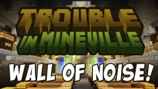 Trouble In Mineville - Wall Of Noise