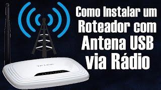 Como Instalar Roteador com Antena USB e Internet Via Rádio