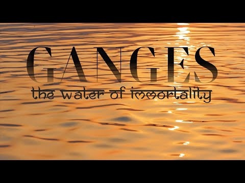 Ganges: Water of immortality | Travel film 2019 | Trek to or