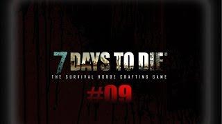 ■ Endlich ein Bohrer im Baumarkt? ■ 7 Days to Die Alpha 13.4 ■ #09 ■ Livestream ■  Deutsch ■