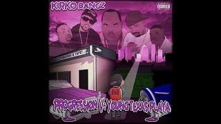 Kirko Bangz For Da 99 Progression V Young Texas Playa.mp3