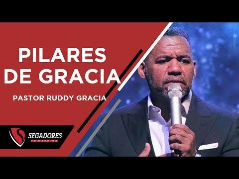 PILARES DE GRACIA | PASTOR RUDDY GRACIA