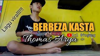 BERBEZA KASTA - Thomas Arya - ( Cover ukulele senar 4 )