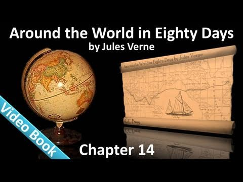 Chapter 14 - Around the World in 80 Days by Jules Verne - In Which Phileas Fogg Descends The Whole