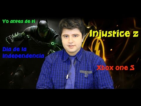 Yo antes de ti, Dia de la independencia, injustice 2, xbox one s
