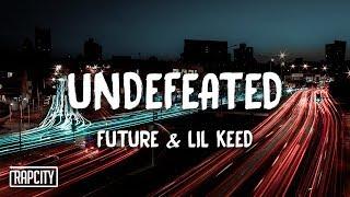 Future - Undefeated ft. Lil Keed (Lyrics)