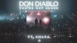 Don Diablo - Youre Not Alone Feat. Kiiara