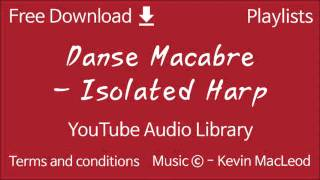 Danse Macabre - Isolated Harp   YouTube Audio Library